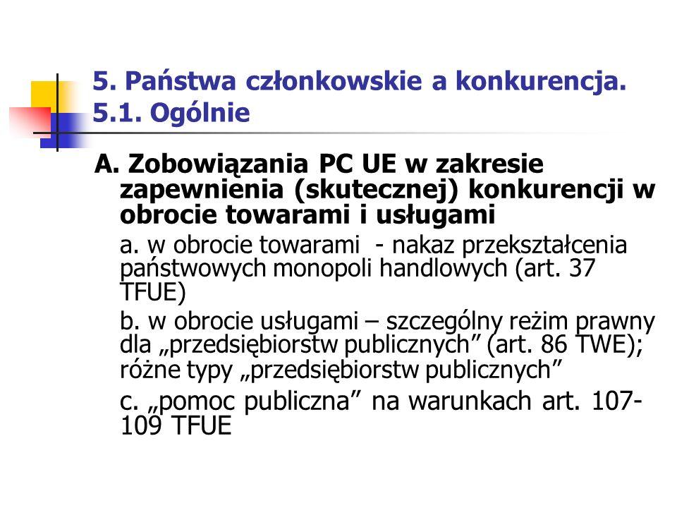 5. Państwa członkowskie a konkurencja. 5.1. Ogólnie A. Zobowiązania PC UE w zakresie zapewnienia (skutecznej) konkurencji w obrocie towarami i usługam