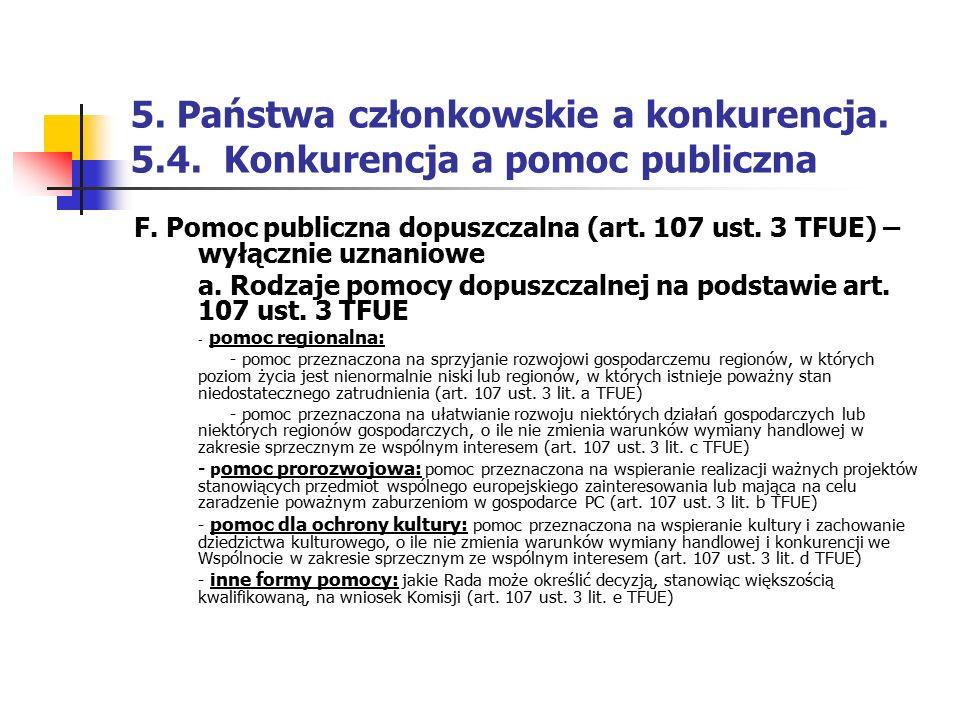 5. Państwa członkowskie a konkurencja. 5.4. Konkurencja a pomoc publiczna F. Pomoc publiczna dopuszczalna (art. 107 ust. 3 TFUE) – wyłącznie uznaniowe