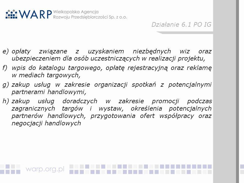 e)opłaty związane z uzyskaniem niezbędnych wiz oraz ubezpieczeniem dla osób uczestniczących w realizacji projektu, f)wpis do katalogu targowego, opłat