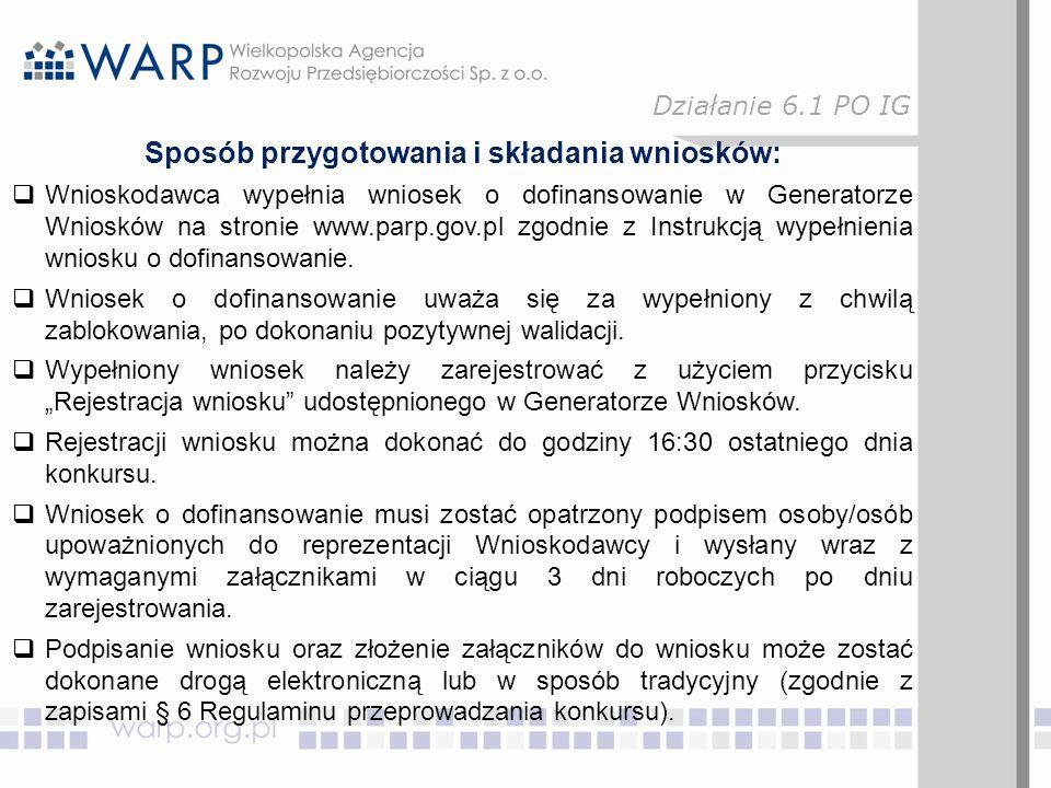 Sposób przygotowania i składania wniosków:  Wnioskodawca wypełnia wniosek o dofinansowanie w Generatorze Wniosków na stronie www.parp.gov.pl zgodnie