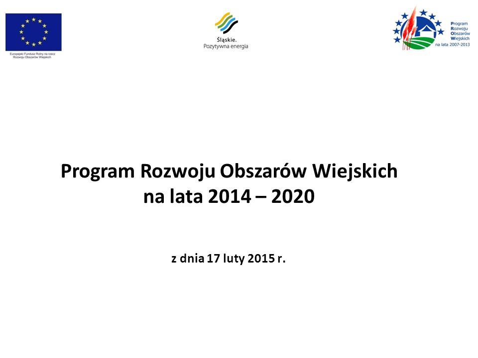 Program Rozwoju Obszarów Wiejskich na lata 2014 – 2020 z dnia 17 luty 2015 r.