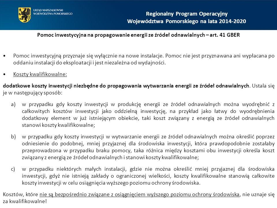 Regionalny Program Operacyjny Województwa Pomorskiego na lata 2014-2020 Pomoc inwestycyjna na propagowanie energii ze źródeł odnawialnych – art. 41 GB