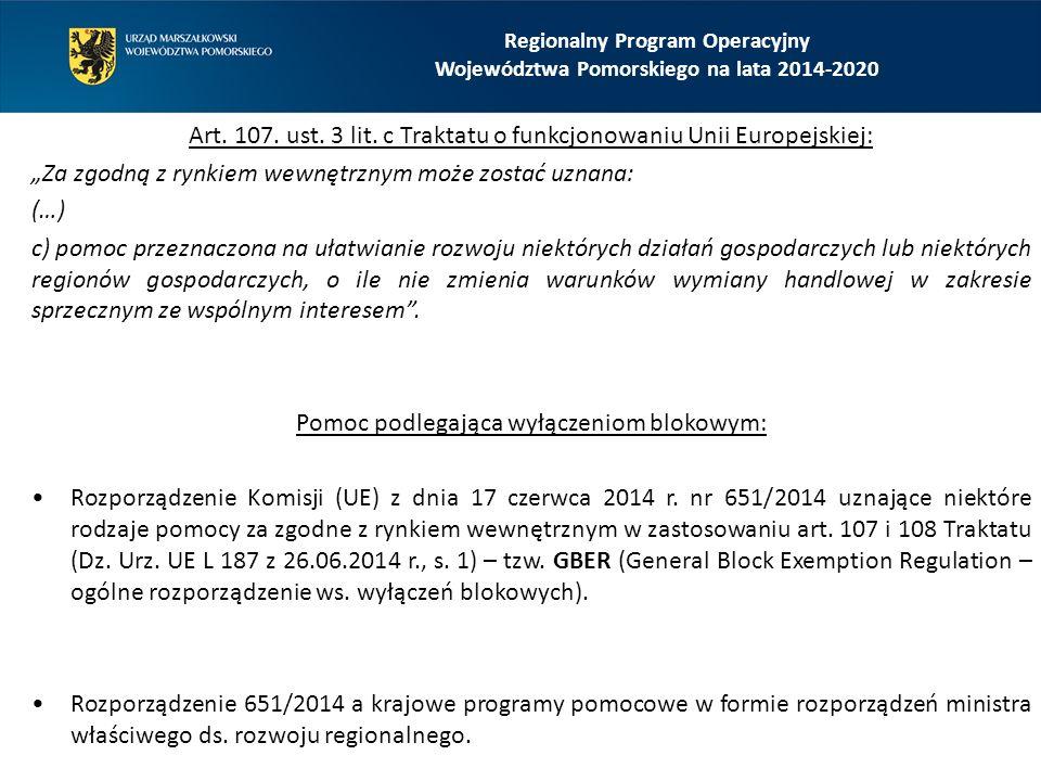 """Regionalny Program Operacyjny Województwa Pomorskiego na lata 2014-2020 Art. 107. ust. 3 lit. c Traktatu o funkcjonowaniu Unii Europejskiej: """"Za zgodn"""