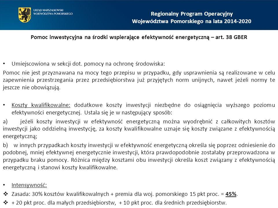 Regionalny Program Operacyjny Województwa Pomorskiego na lata 2014-2020 Pomoc inwestycyjna na środki wspierające efektywność energetyczną – art.