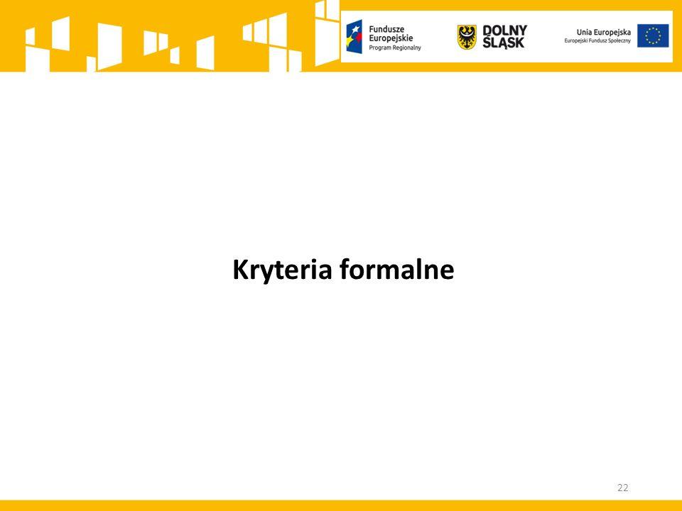 Kryteria formalne 22