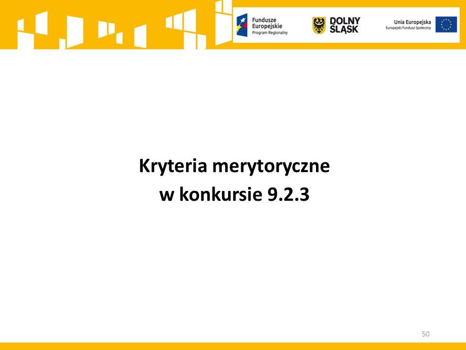Kryteria merytoryczne w konkursie 9.2.3 50