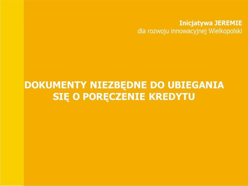 DOKUMENTY NIEZBĘDNE DO UBIEGANIA SIĘ O PORĘCZENIE KREDYTU