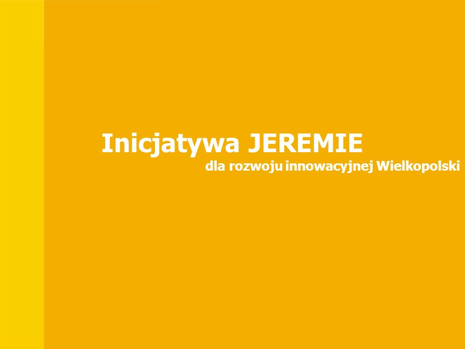 Inicjatywa JEREMIE dla rozwoju innowacyjnej Wielkopolski