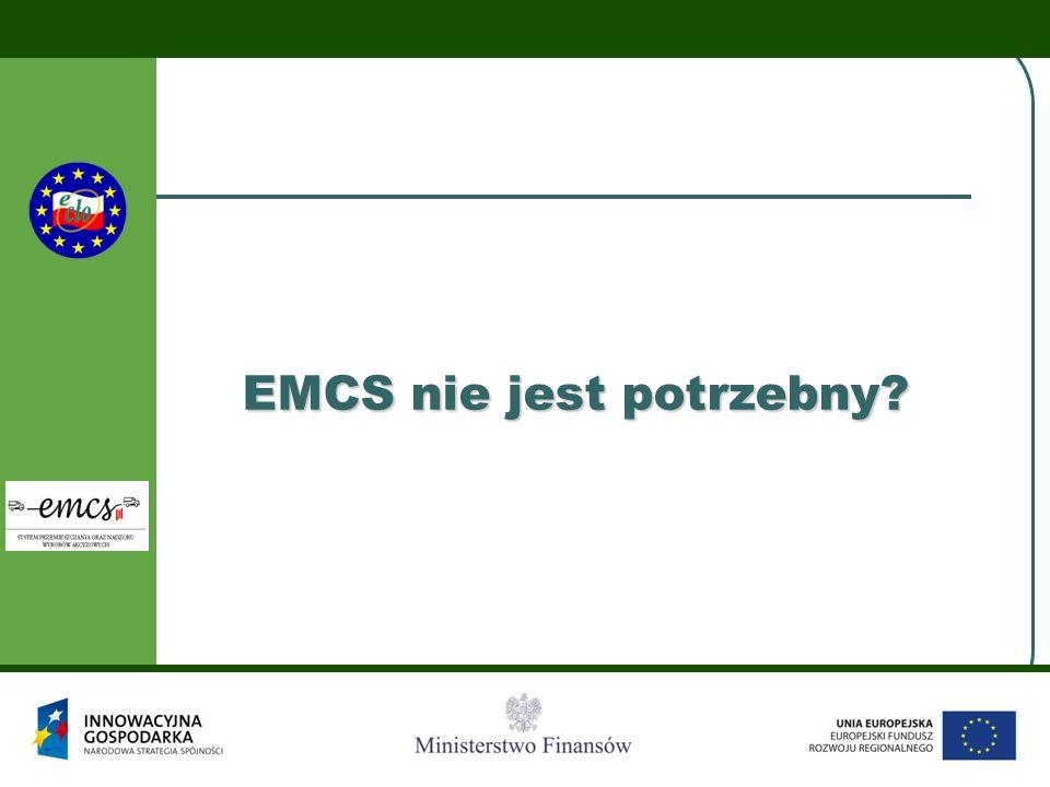 EMCS nie jest potrzebny?