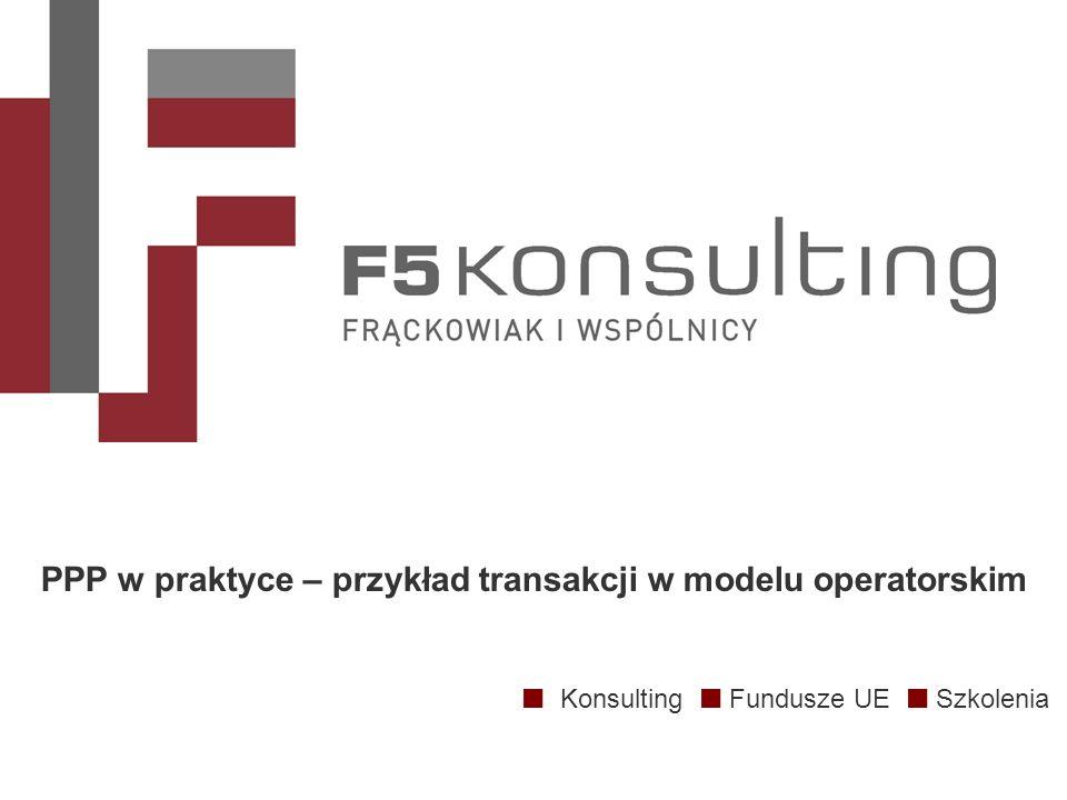 Konsulting Fundusze UE Szkolenia PPP w praktyce – przykład transakcji w modelu operatorskim