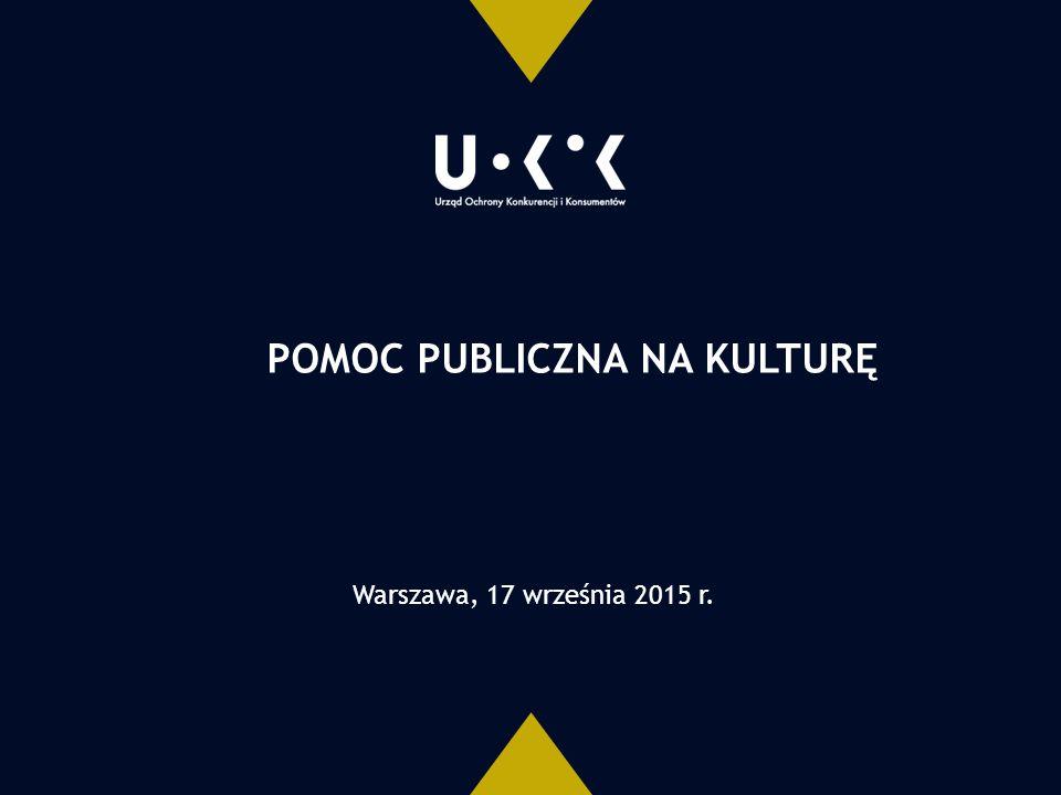 POMOC PUBLICZNA NA KULTURĘ Warszawa, 17 września 2015 r.