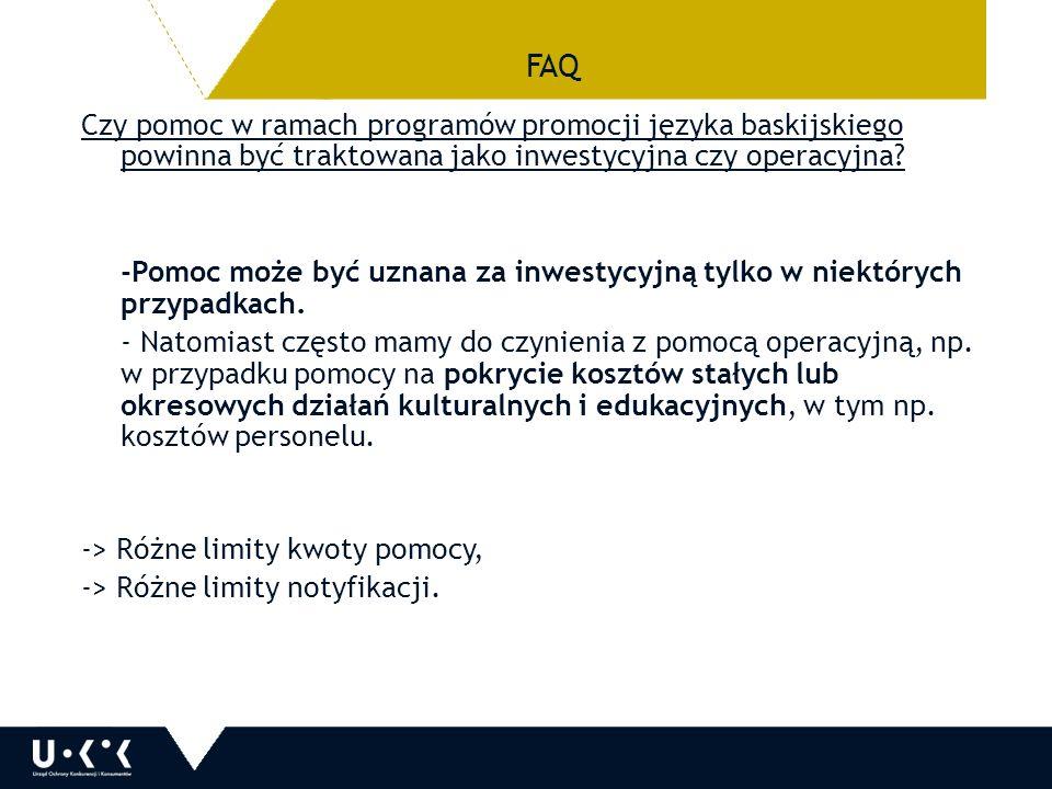 FAQ Czy pomoc w ramach programów promocji języka baskijskiego powinna być traktowana jako inwestycyjna czy operacyjna.
