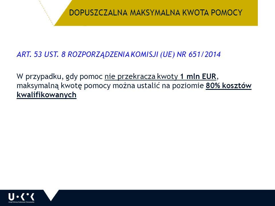 DOPUSZCZALNA MAKSYMALNA KWOTA POMOCY ART. 53 UST.