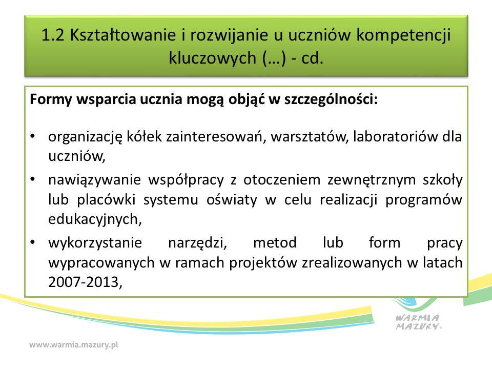 1.2 Kształtowanie i rozwijanie u uczniów kompetencji kluczowych (…) - cd.