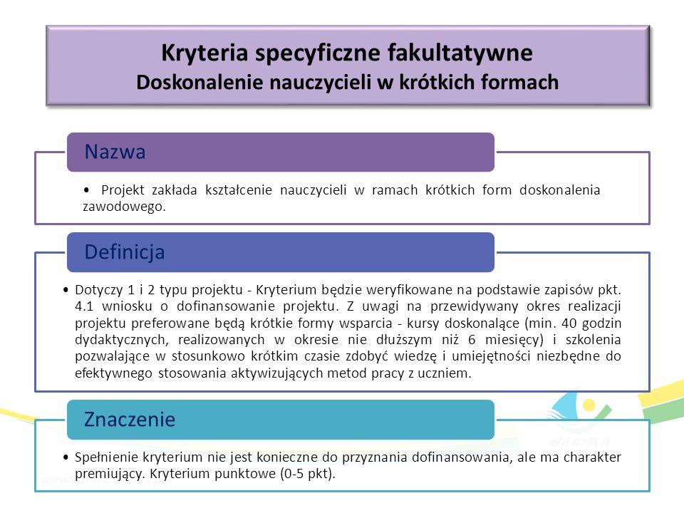 Kryteria specyficzne fakultatywne Doskonalenie nauczycieli w krótkich formach Kryteria specyficzne fakultatywne Doskonalenie nauczycieli w krótkich fo