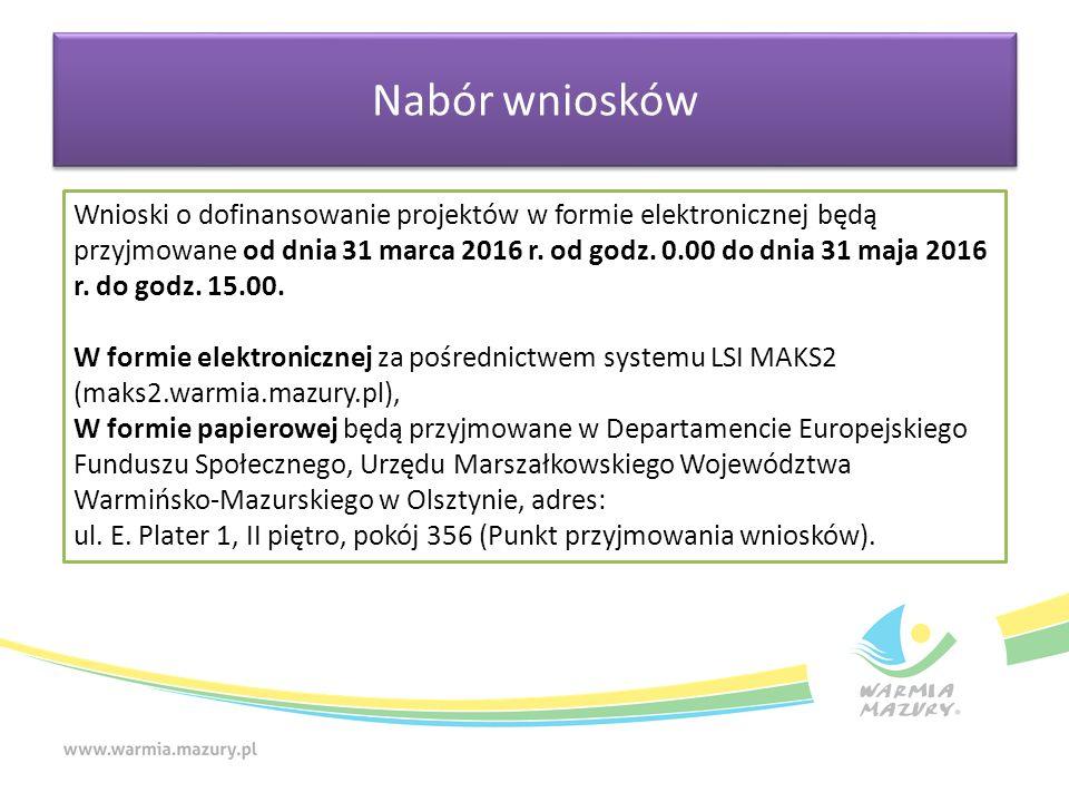 Wnioski o dofinansowanie projektów w formie elektronicznej będą przyjmowane od dnia 31 marca 2016 r. od godz. 0.00 do dnia 31 maja 2016 r. do godz. 15