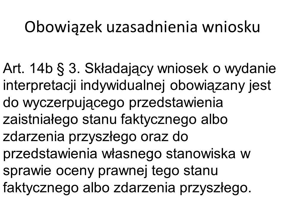 Obowiązek uzasadnienia wniosku Art. 14b § 3.