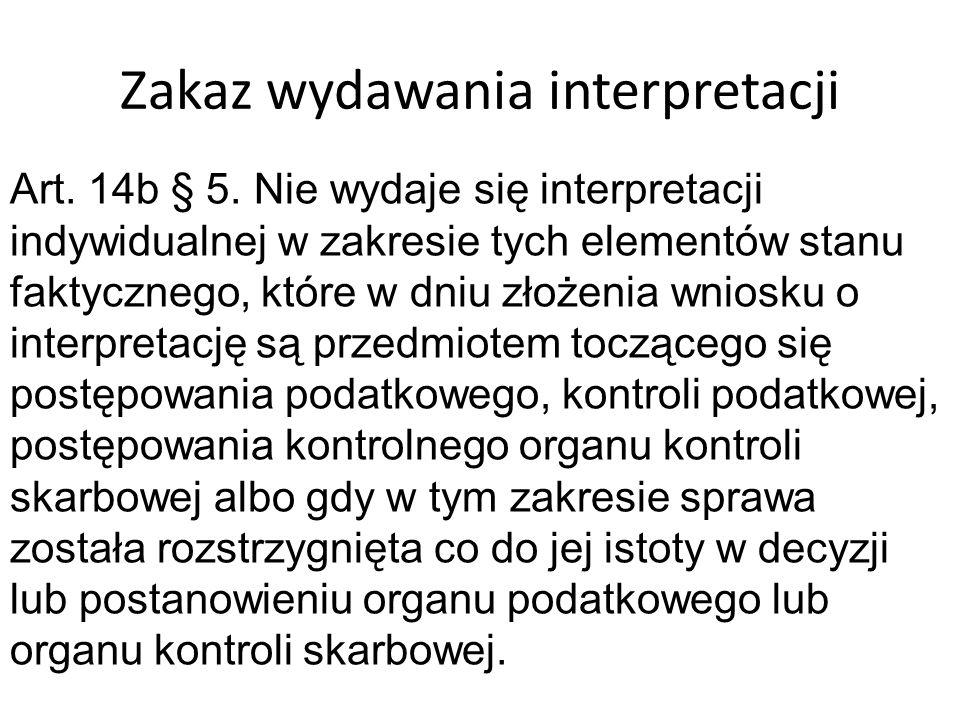 Zakaz wydawania interpretacji Art. 14b § 5.