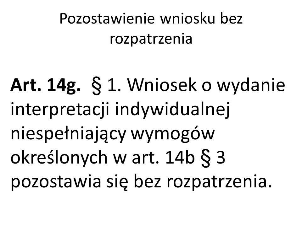 Pozostawienie wniosku bez rozpatrzenia Art. 14g. § 1.