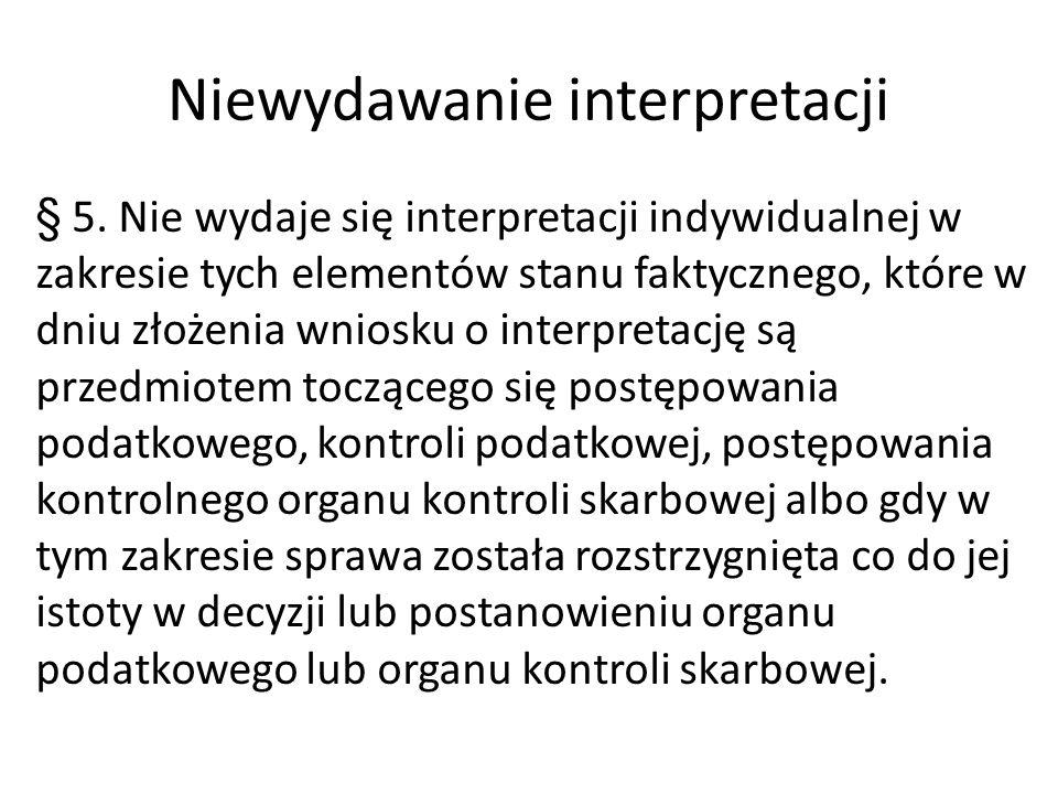 Niewydawanie interpretacji § 5.