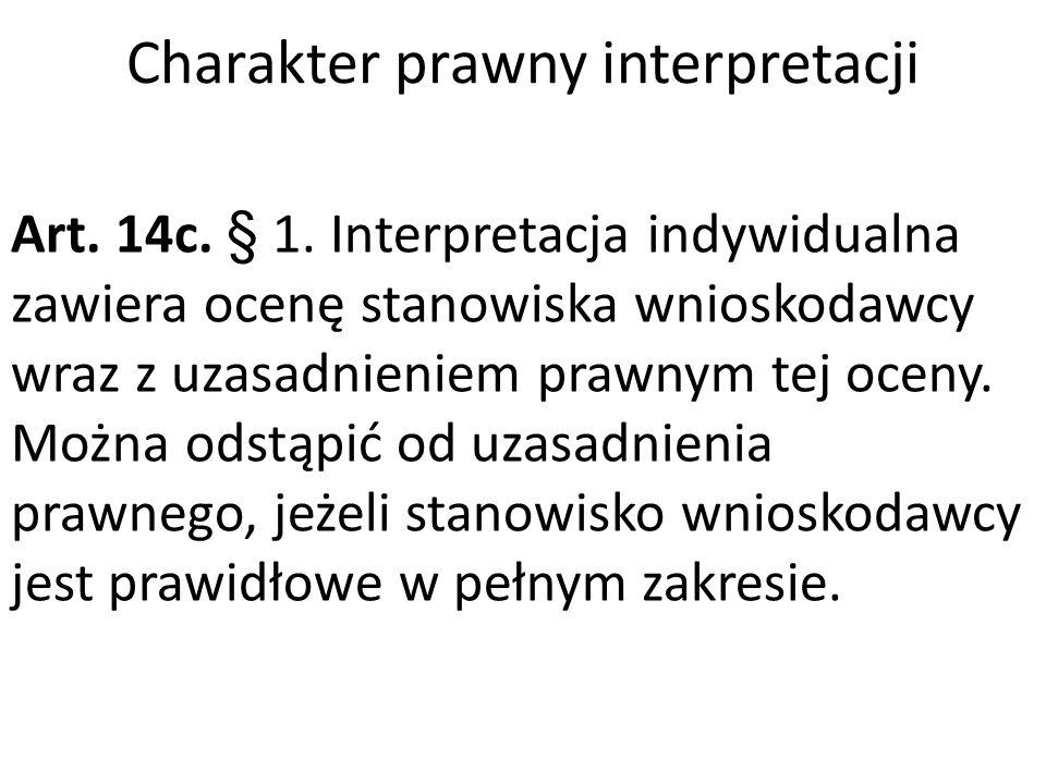 Charakter prawny interpretacji Art. 14c. § 1.