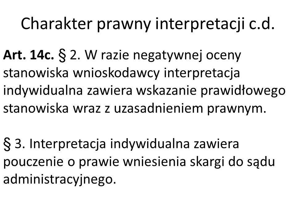 Charakter prawny interpretacji c.d. Art. 14c. § 2.