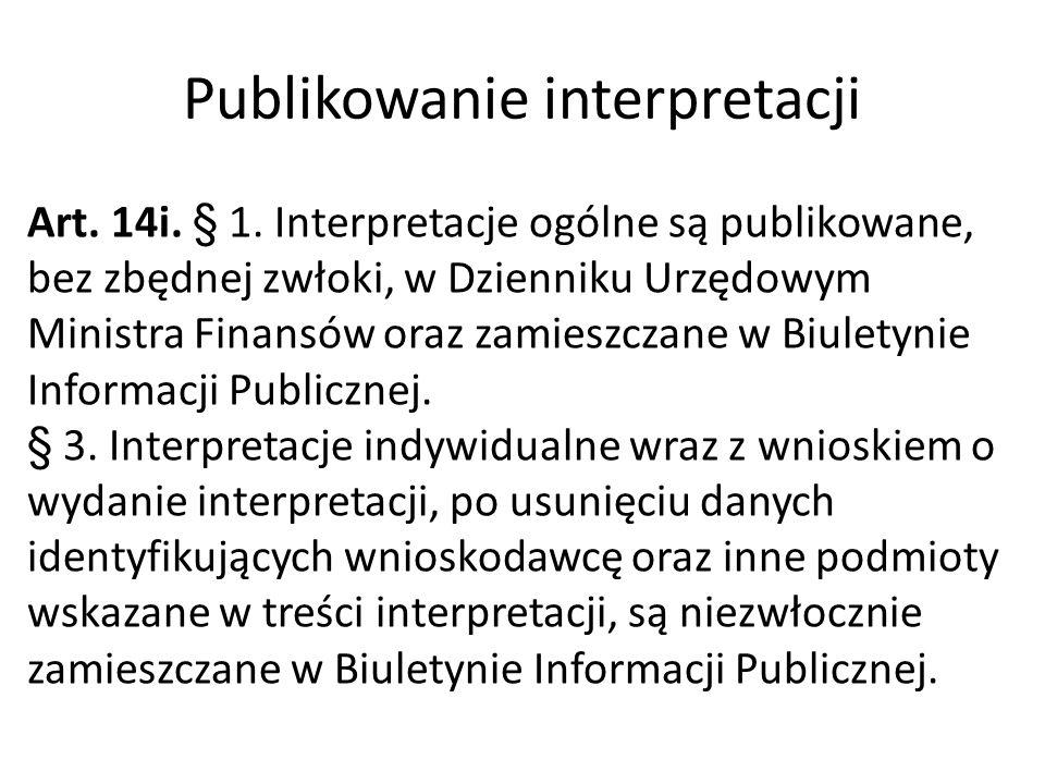 Publikowanie interpretacji Art. 14i. § 1.