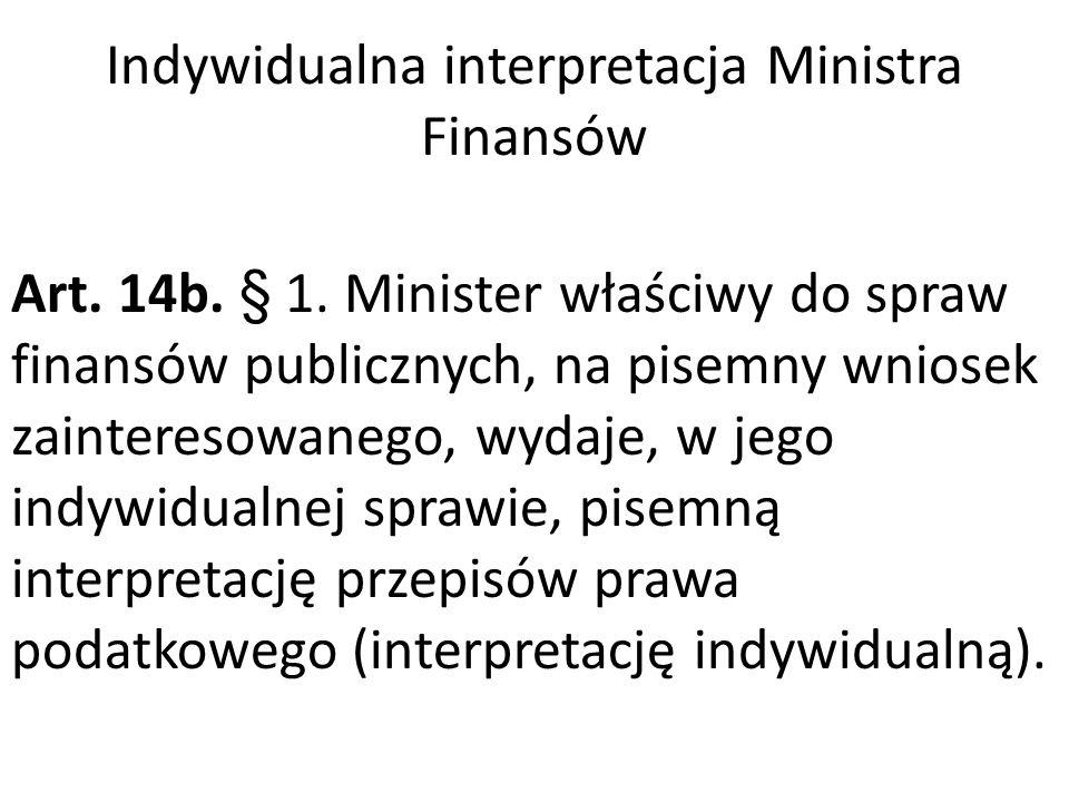 Indywidualna interpretacja Ministra Finansów Art. 14b.