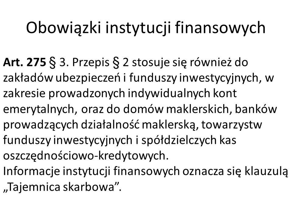 Obowiązki instytucji finansowych Art. 275 § 3.