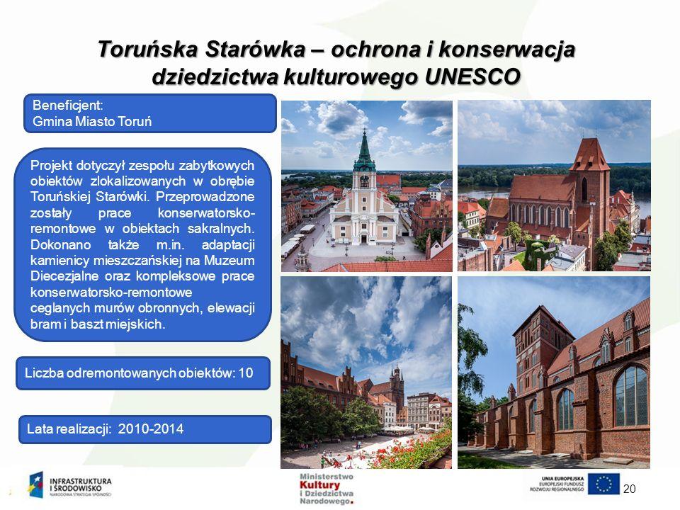 Toruńska Starówka – ochrona i konserwacja dziedzictwa kulturowego UNESCO 20 Beneficjent: Gmina Miasto Toruń Lata realizacji: 2010-2014 Projekt dotyczył zespołu zabytkowych obiektów zlokalizowanych w obrębie Toruńskiej Starówki.