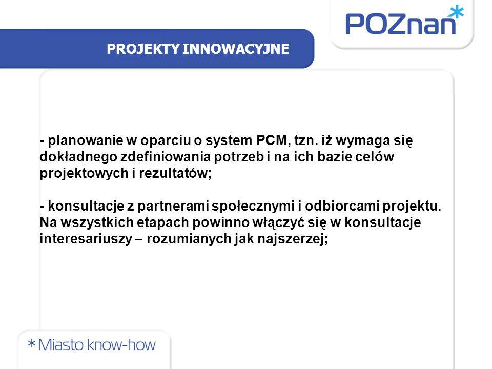 PROJEKTY INNOWACYJNE - planowanie w oparciu o system PCM, tzn.