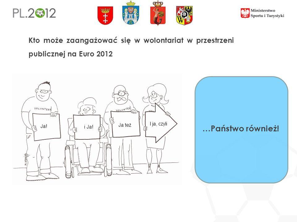Kto może zaangażować się w wolontariat w przestrzeni publicznej na Euro 2012 …Państwo również!