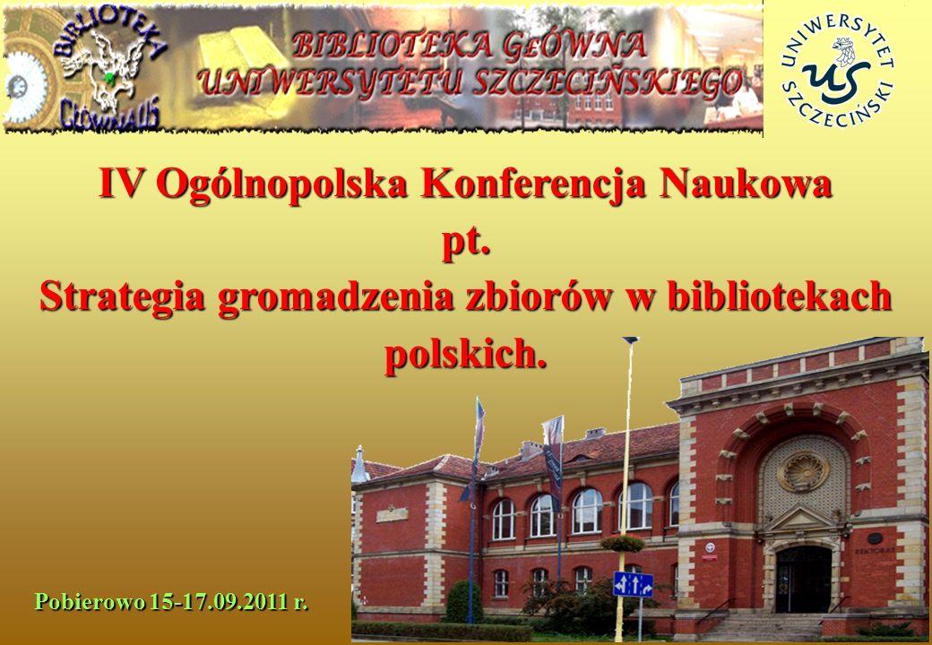 Pobierowo 15-17.09.2011 r. IV Ogólnopolska Konferencja Naukowa pt. Strategia gromadzenia zbiorów w bibliotekach polskich.