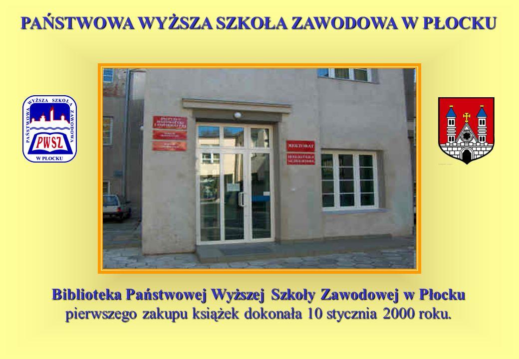 Biblioteka Państwowej Wyższej Szkoły Zawodowej w Płocku pierwszego zakupu książek dokonała 10 stycznia 2000 roku. PAŃSTWOWA WYŻSZA SZKOŁA ZAWODOWA W P