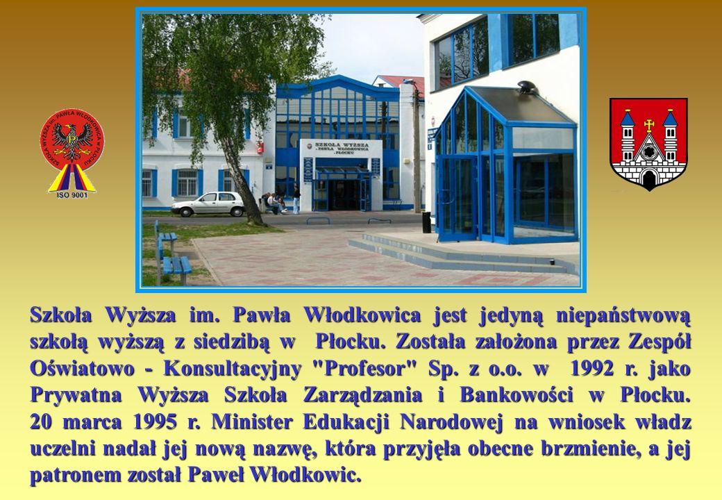 Szkoła Wyższa im. Pawła Włodkowica jest jedyną niepaństwową szkołą wyższą z siedzibą w Płocku.