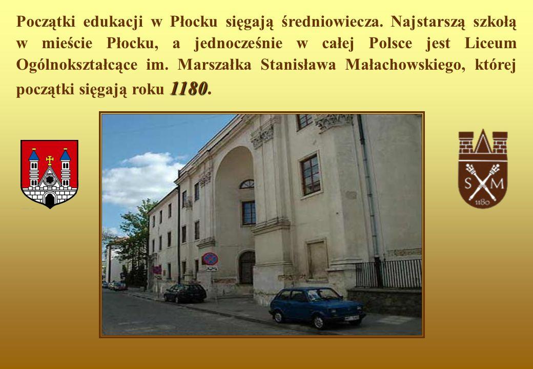 1180 Początki edukacji w Płocku sięgają średniowiecza. Najstarszą szkołą w mieście Płocku, a jednocześnie w całej Polsce jest Liceum Ogólnokształcące