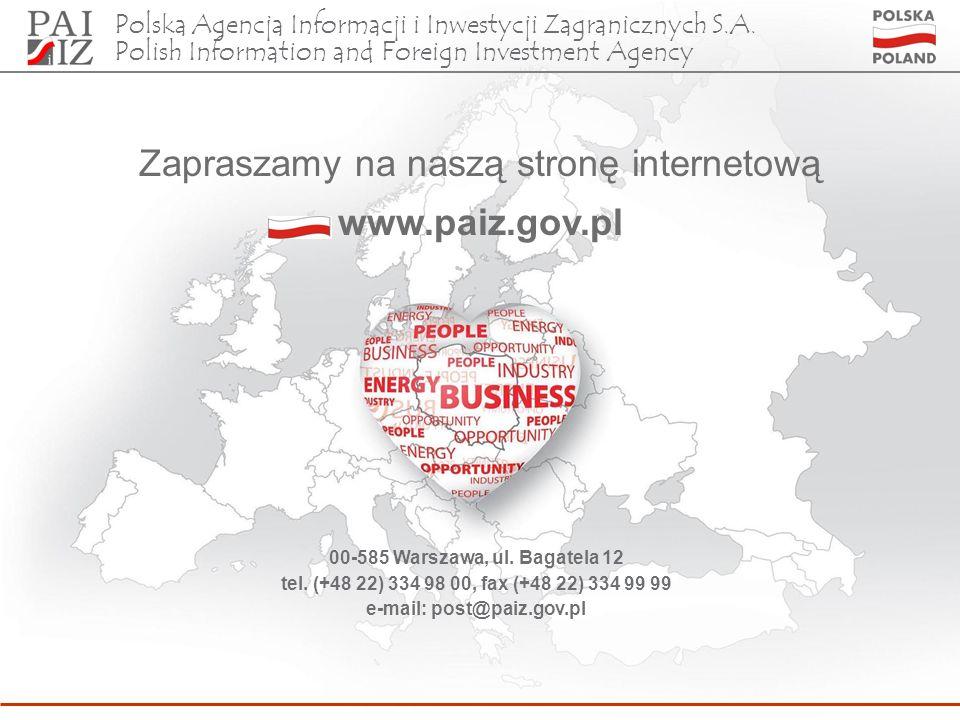 Zapraszamy na naszą stronę internetową www.paiz.gov.pl 00-585 Warszawa, ul. Bagatela 12 tel. (+48 22) 334 98 00, fax (+48 22) 334 99 99 e-mail: post@p