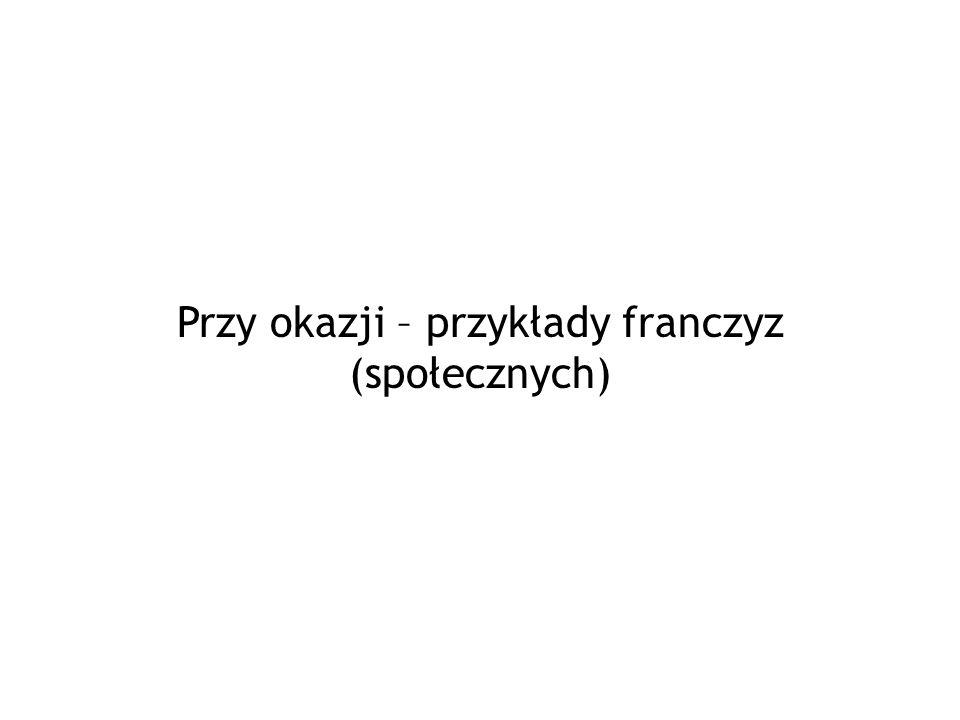 Przy okazji – przykłady franczyz (społecznych)
