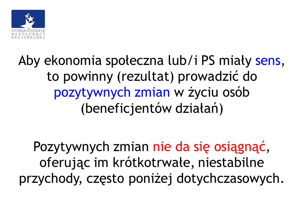 Wydaje mi się jednak, że ma sens korzystanie z istniejących długookresowych źródeł finansowania PS.