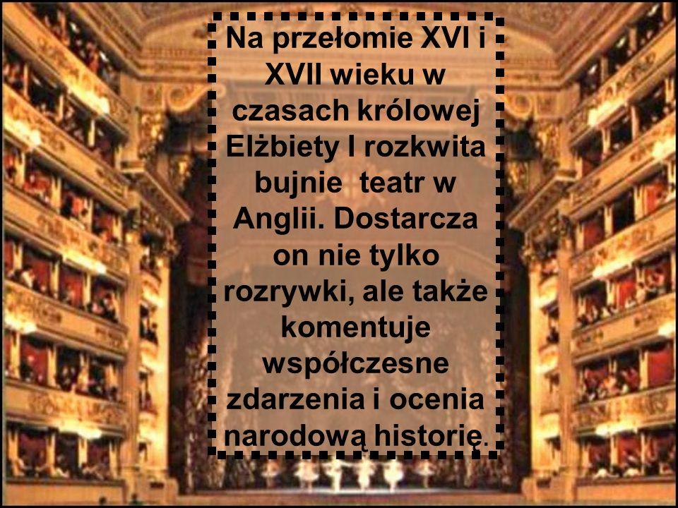 Cechy dramatu elżbietańskiego 1.Sprzeciw wobec trzech jedności klasycznych (czasu, miejsca, akcji).