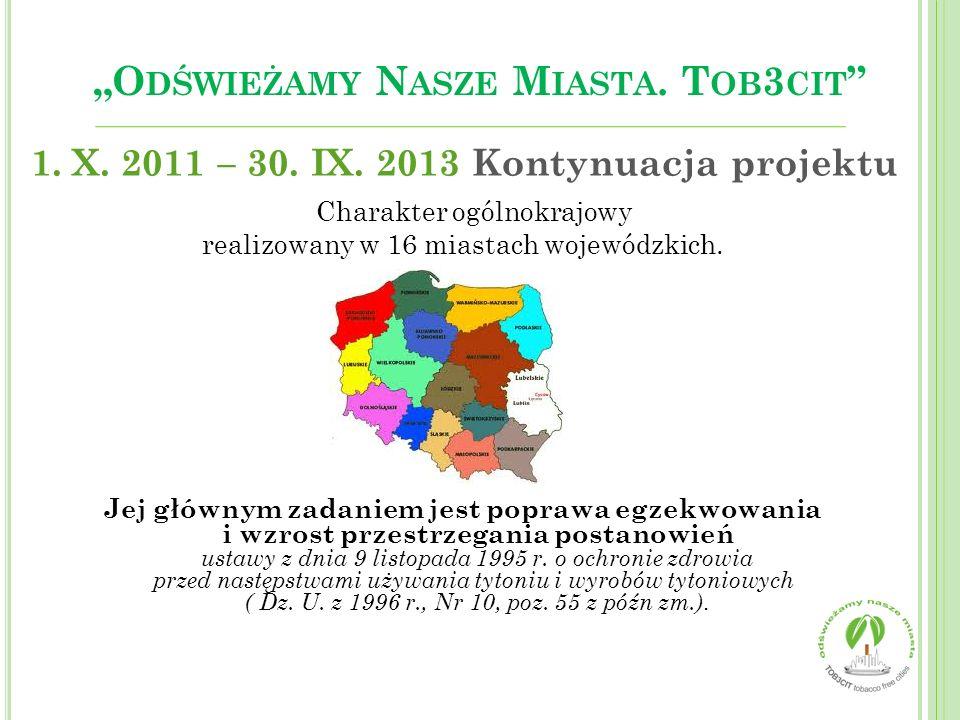 1. X. 2011 – 30. IX. 2013 Kontynuacja projektu Charakter ogólnokrajowy realizowany w 16 miastach wojewódzkich. Jej głównym zadaniem jest poprawa egzek