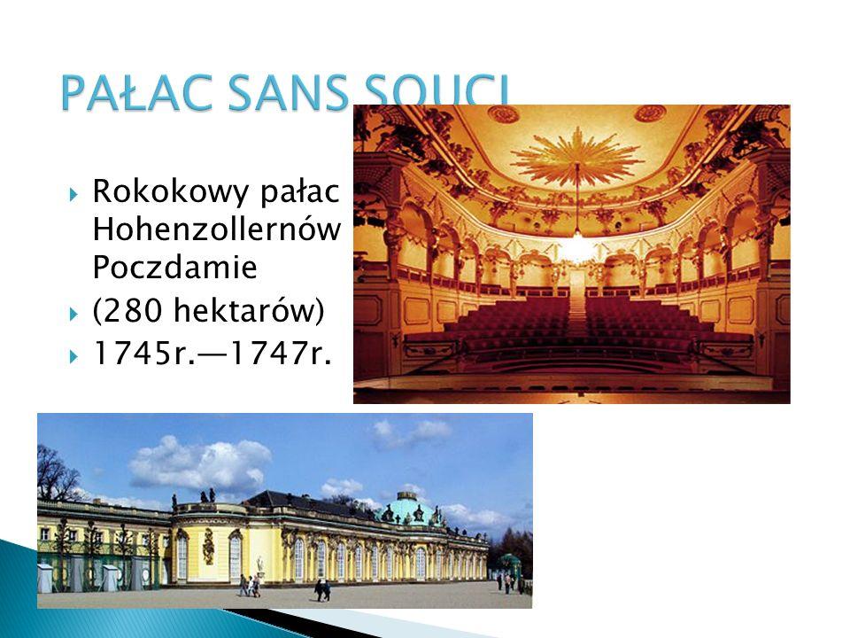  Rokokowy pałac Hohenzollernów w Poczdamie  (280 hektarów)  1745r.—1747r.