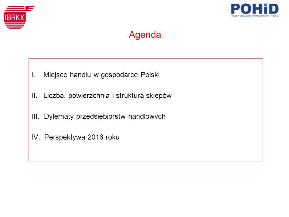 Agenda I. Miejsce handlu w gospodarce Polski II.