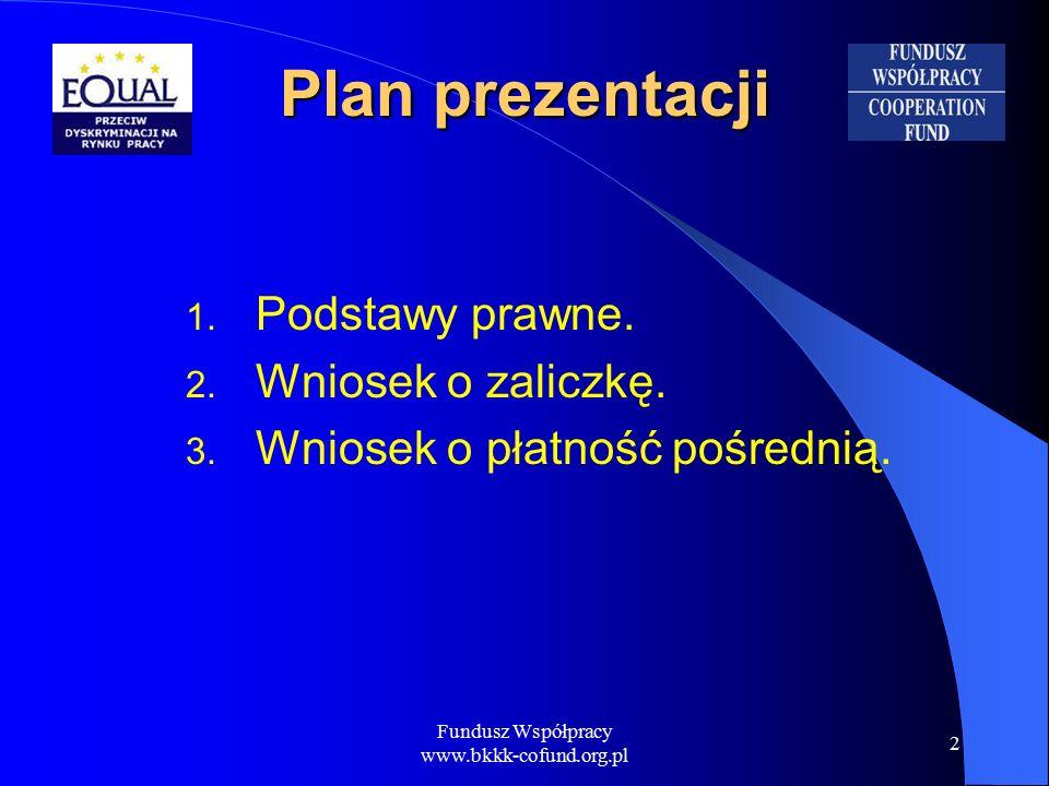 Fundusz Współpracy www.bkkk-cofund.org.pl 13 Zestawienie zbiorcze – załączniki  obustronne kopie dokumentów – poświadczone za zgodność z oryginałem  układ dokumentów zgodny z kategoriami budżetu Działania 1  dokumenty ponumerowane w sekwencji rosnącej zgodnie z liczbą porządkową ZESTAWIENIA DOKUMENTÓW (numeracja wewnętrzna w obrębie pozycji)  dokumenty jedynie wydatków poniesionych w całości (kopie wyciągów bankowych, dowodów kasowych lub dowodów płatności kartą)