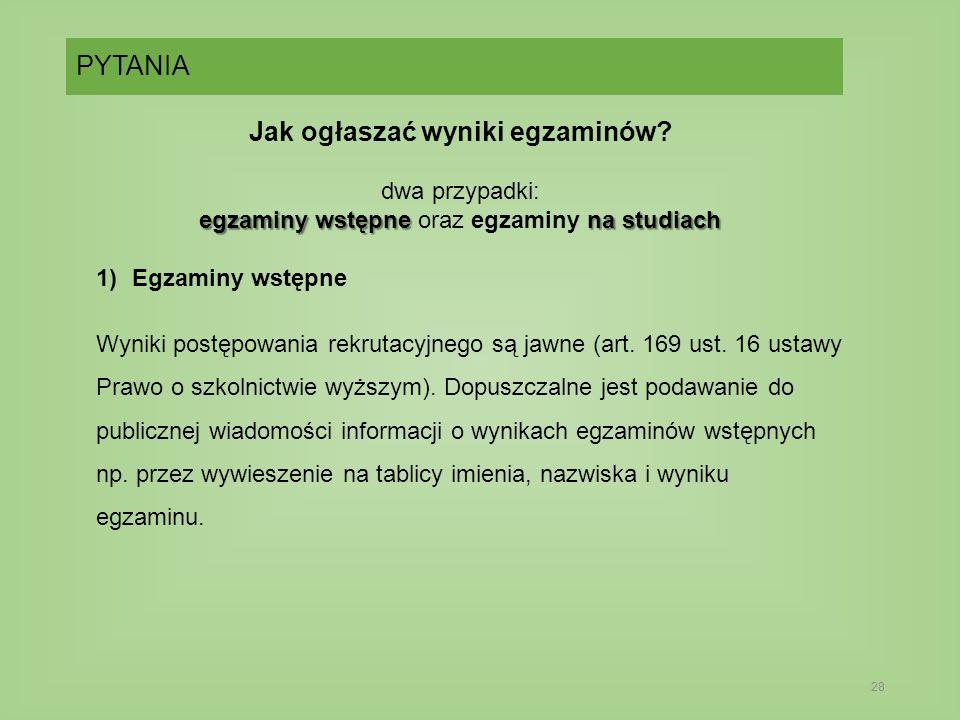 PYTANIA 28 Jak ogłaszać wyniki egzaminów.