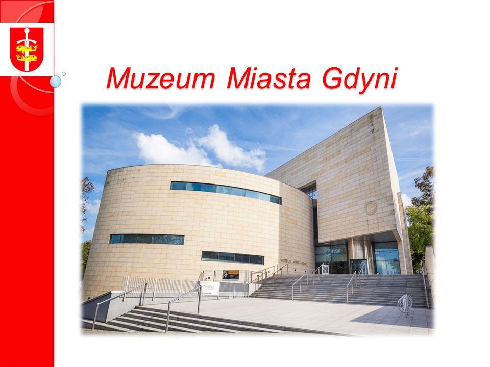 Muzeum Miasta Gdyni Muzeum Miasta Gdyni