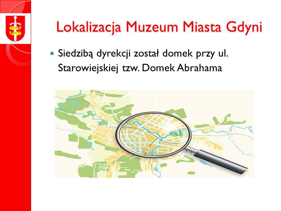 Lokalizacja Muzeum Miasta Gdyni Siedzibą dyrekcji został domek przy ul.