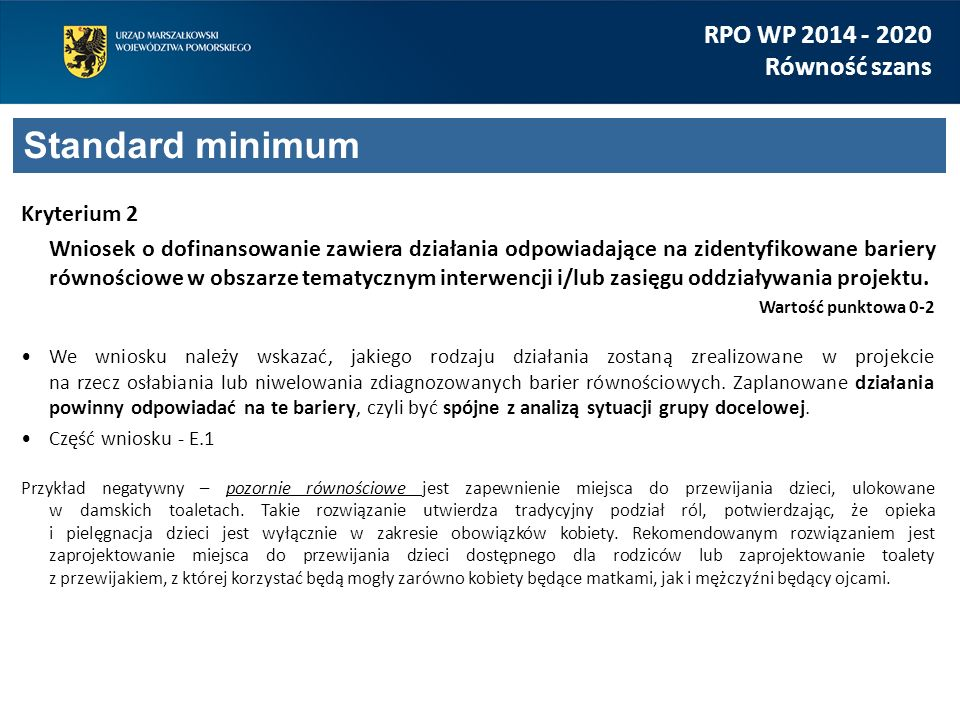 Kryterium 2 Wniosek o dofinansowanie zawiera działania odpowiadające na zidentyfikowane bariery równościowe w obszarze tematycznym interwencji i/lub z