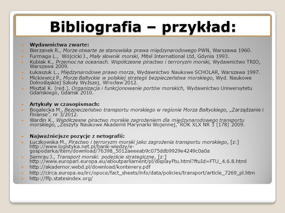 Wydawnictwa zwarte: Bierzanek R., Morze otwarte ze stanowiska prawa międzynarodowego PWN, Warszawa 1960.