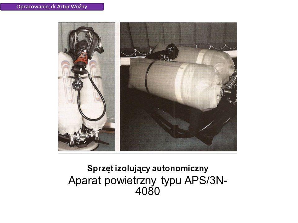 Sprzęt izolujący autonomiczny Aparat powietrzny typu APS/3N- 4080 Opracowanie: dr Artur Woźny